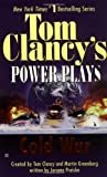 Cold War (Tom Clancy's Power Plays, Book 5) (0425182142) by Clancy, Tom