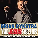 The Jesus Factor | Brian Dykstra