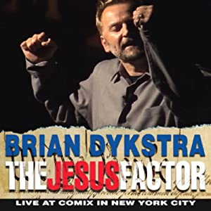 The Jesus Factor | [Brian Dykstra]