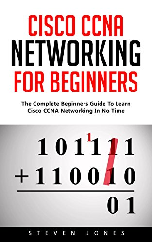 cisco-ccna-networking-for-beginners-the-complete-beginners-guide-to-learn-cisco-ccna-networking-in-n