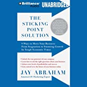 The Sticking Point Solution: 9 Ways to Move Your Business from Stagnation to Stunning Growth | [Jay Abraham]