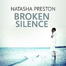 Broken Silence: Silence, Book 2 (       UNABRIDGED) by Natasha Preston Narrated by Anne-Marie Piazza, Kris Dyer