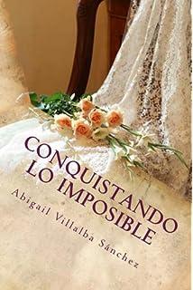 Conquistando lo imposible (Imposibles nº 1)