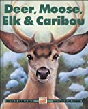 img - for Deer, Moose, Elk and Caribou (Kids Can Press Wildlife Series) book / textbook / text book