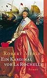 Ein Kardinal vor La Rochelle: Roman (Fortune de France 11)