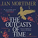 The Outcasts of Time Audiobook by Ian Mortimer Narrated by Barnaby Edwards