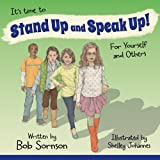 img - for It's time to Stand Up and Speak Up! For Yourself and Others book / textbook / text book