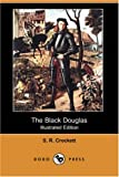 img - for The Black Douglas (Illustrated Edition) (Dodo Press) book / textbook / text book