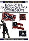 Flags of the American Civil War 1: Confederate (Men-At-Arms)