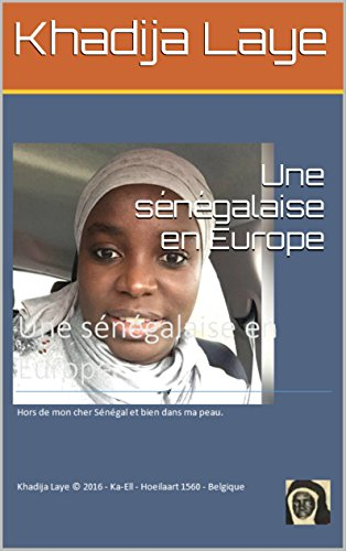 Une sénégalaise en Europe (French Edition) by Khadija Laye