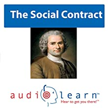 The Social Contract (       UNABRIDGED) by AudioLearn Philosophy Team Narrated by AudioLearn Voice Over Team