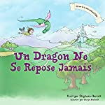 Un Dragon Ne Se Repose Jamais [A Dragon's Work Is Never Done] | Stephanie Barrett