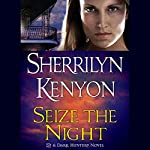 Seize the Night: A Dark-Hunter Novel | Sherrilyn Kenyon
