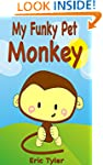 Books For Kids: My Funky Pet Monkey:...