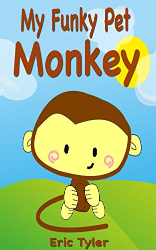 Free Kindle Book : Books For Kids: My Funky Pet Monkey: (Kids Books - Bedtime Stories For Kids - Children