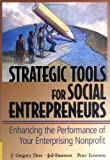 img - for Strategic Tools for Social Entrepreneurs: Enhancing the Performance of Your Enterprising Nonprofit (Wiley Nonprofit Law, Finance and Management Series) book / textbook / text book