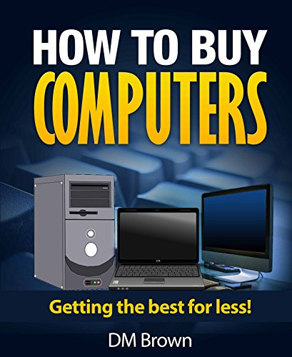 How to Buy Computers: Upgrading from XP