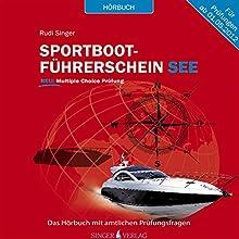 Sportbootführerschein See: Hörbuch mit amtlichen Prüfungsfragen Hörbuch von Rudi Singer Gesprochen von: Martin Schülke