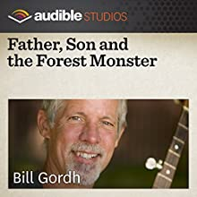 Father, Son and the Forest Monster: A New Guinean Folktale  by Bill Gordh Narrated by Bill Gordh