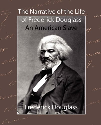 The Narrative of the Life of Frederick Douglass - An American Slave [Frederick Douglass, Douglass - Douglass, Frederick - Frederick Douglass] (Tapa Blanda)