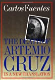 The Death of Artemio Cruz: A Novel (0374522839) by Carlos Fuentes