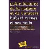 Petite histoire de la mati�re et de l'univers - Nouvelle �ditionpar Hubert Reeves et ses amis