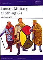 Roman Military Clothing (2): AD 200-400