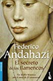 El Secreto de los Flamencos/ The Secret of the Flamencos (Bestseller (Booket Numbered)) (Spanish Edition) (8423339378) by Andahazi, Federico