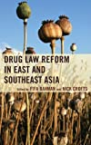 img - for Drug Law Reform in East and Southeast Asia book / textbook / text book