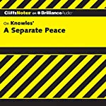 A Separate Peace: CliffsNotes | Charles Higgins, Ph.D.,Regina Higgins, Ph.D.