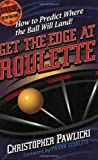 Get the Edge at Roulette (Scoblete Get-The-Edge)