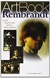 Rembrandt: Il piu importante eretico della pittura (ArtBook) (Italian Edition) (8878139823) by Rembrandt Harmenszoon van Rijn