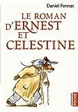 Le roman d'Ernest et C�lestine