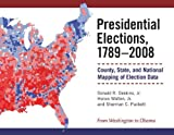 img - for Presidential Elections, 1789-2008: County, State, and National Mapping of Election Data book / textbook / text book