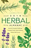 img - for Llewellyn's 2016 Herbal Almanac: Herbs for Growing & Gathering, Cooking & Crafts, Health & Beauty, History, Myth & Lore (Llewellyn's Herbal Almanac) book / textbook / text book