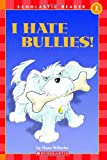 Scholastic Reader Level 1: Noodles: I Hate Bullies! (0439701392) by Wilhelm, Hans