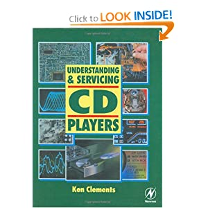 Understanding and Servicing CD Players (Newnes) Ken Clements
