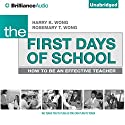 The First Days of School: How to Be an Effective Teacher, 4th Edition (       UNABRIDGED) by Harry K. Wong, Rosemary T. Wong Narrated by Patrick Lawlor