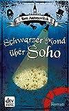 Schwarzer Mond �ber Soho: Roman (Peter Grant 2)
