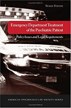 emergency department treatment of the psychiatric patient: policy issues and legal requirements - susan stefan