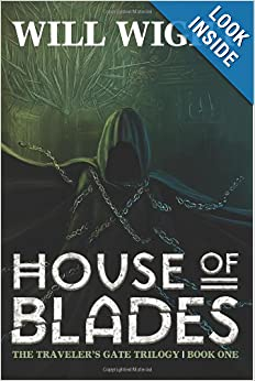 House of Blades (The Traveler's Gate Trilogy) (Volume 1) by Will Wight