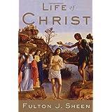 Life of Christ ~ Fulton J. Sheen