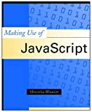 img - for Making Use of Javascript book / textbook / text book