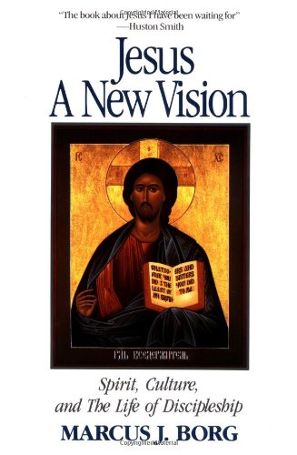 Jesus: A New Vision - Spirit, Culture and the Life of Discipleship