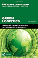 Green Logistics: Improving the Environmental Sustainability of Logistics, 3rd Edition Front Cover