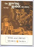 Tom and Ricky and the roving robot mystery (Tom and Ricky mystery)