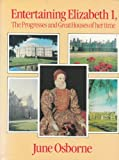 img - for Entertaining Elizabeth First: The Progresses and Great Houses of Her Time book / textbook / text book