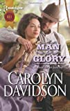 A Man for Glory (Harlequin Historical) (0373297319) by Davidson, Carolyn