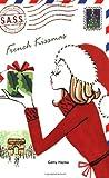 French Kissmas (S.A.S.S.) (0142411337) by Hapka, Cathy