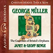 George Muller: The Guardian of Bristol's Orphans | [Janet Benge, Geoff Benge]